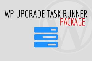WP Upgrade Task Runner